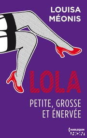 Lola S1.E3 - Petite, grosse et énervée ebook by Kobo.Web.Store.Products.Fields.ContributorFieldViewModel