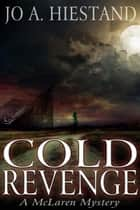 Cold Revenge ebook by Jo A Hiestand