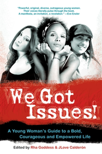 We Got Issues! - A Young Women's Guide to a Bold, Courageous and Empowered Life ebook by