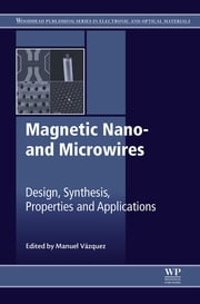 Magnetic Nano- and Microwires - Design, Synthesis, Properties and Applications ebook by Manuel Vázquez