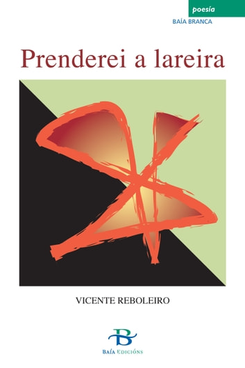 Prenderei a lareira ebook by Vicente Reboleiro