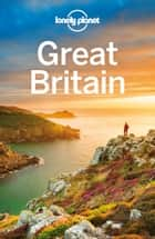 Lonely Planet Great Britain ebook by Lonely Planet, Oliver Berry, Fionn Davenport,...