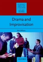 Drama & Improvisation - Resource Books for Teachers ebook by Ken Wilson