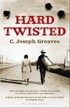 Hard Twisted ebook by C. Joseph Greaves