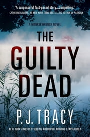 The Guilty Dead - A Monkeewrench Novel ebook by P. J. Tracy