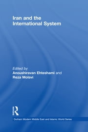 Iran and the International System ebook by Anoushiravan Ehteshami,Reza Molavi