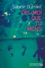 Dis-moi que tu mens ebook by Sabine Durrant