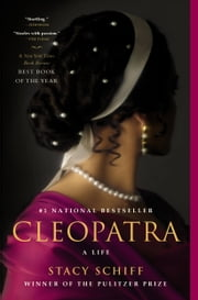 Cleopatra - A Life ebook by Stacy Schiff