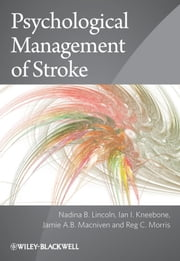 Psychological Management of Stroke ebook by Nadina B. Lincoln, Ian I. Kneebone, Jamie A. B. Macniven,...
