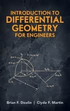 Introduction to Differential Geometry for Engineers ebook by Brian F. Doolin,Clyde F. Martin
