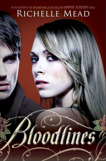 Bloodlines - Bloodlines Book 1 ebook by Richelle Mead