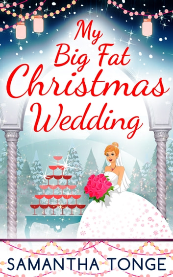 My Big Fat Christmas Wedding ebook by Samantha Tonge