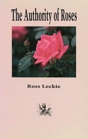 The Authority of Roses ebook by Ross Leckie