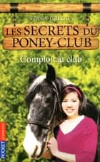 Les secrets du Poney Club tome 7 eBook by Stacy GREGG
