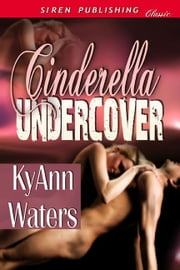 Cinderella Undercover ebook by KyAnn Waters