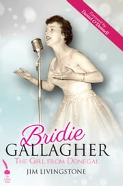 Bridie Gallagher: The Girl from Donegal ebook by Jim Livingstone