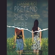 Pretend She's Here audiobook by Luanne Rice
