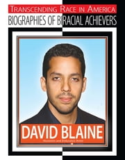 David Blaine - Illusionist and Endurance Artist ebook by Chuck Bednar