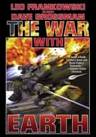 The War With Earth ebook by Leo Frankowski, Dave Grossman