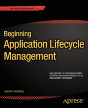 Beginning Application Lifecycle Management ebook by Joachim Rossberg