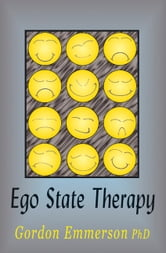 Ego State Therapy ebook by Gordon Emmerson
