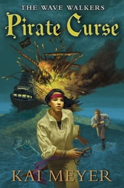 Pirate Curse ebook by Kai Meyer,Elizabeth D. Crawford