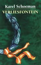 VERLIESFONTEIN - Stemme 1 ebook by Karel Schoeman