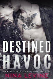 Destined Havoc - Havoc, #1 ebook by Nina Levine