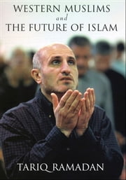 Western Muslims and the Future of Islam ebook by Tariq Ramadan