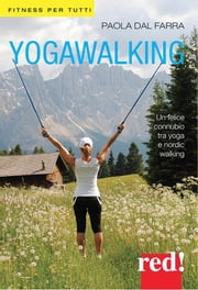 Yogawalking ebook by PAOLA DAL FARRA