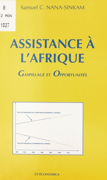 Assistance à l'Afrique : gaspillage et opportunité ebook by Samuel C. Nana-Sinkam