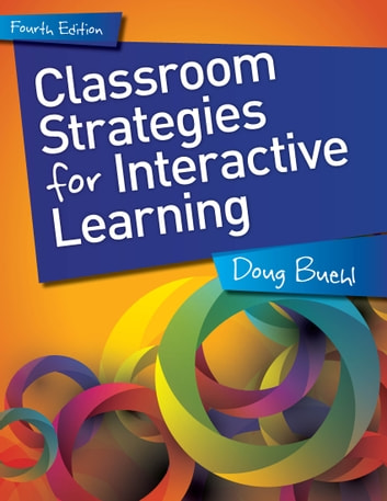 Classroom Strategies for Interactive Learning, 4th edition ebook by Doug Buehl
