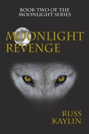 Moonlight Revenge ebook by Russ Kaylin