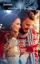 The Perfect Christmas ebook by Caroline Anderson