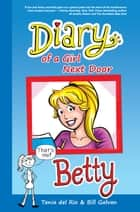 Diary of a Girl Next Door: Betty ebook by Tania del Rio, Bill Galvan