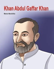 Khan Abdul Ghaffar Khan ebook by Meena Manishika