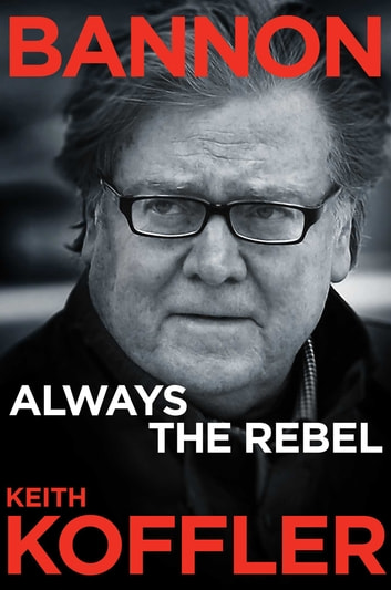 Bannon - Always the Rebel ebook by Keith Koffler