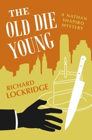 The Old Die Young ebook by Richard Lockridge