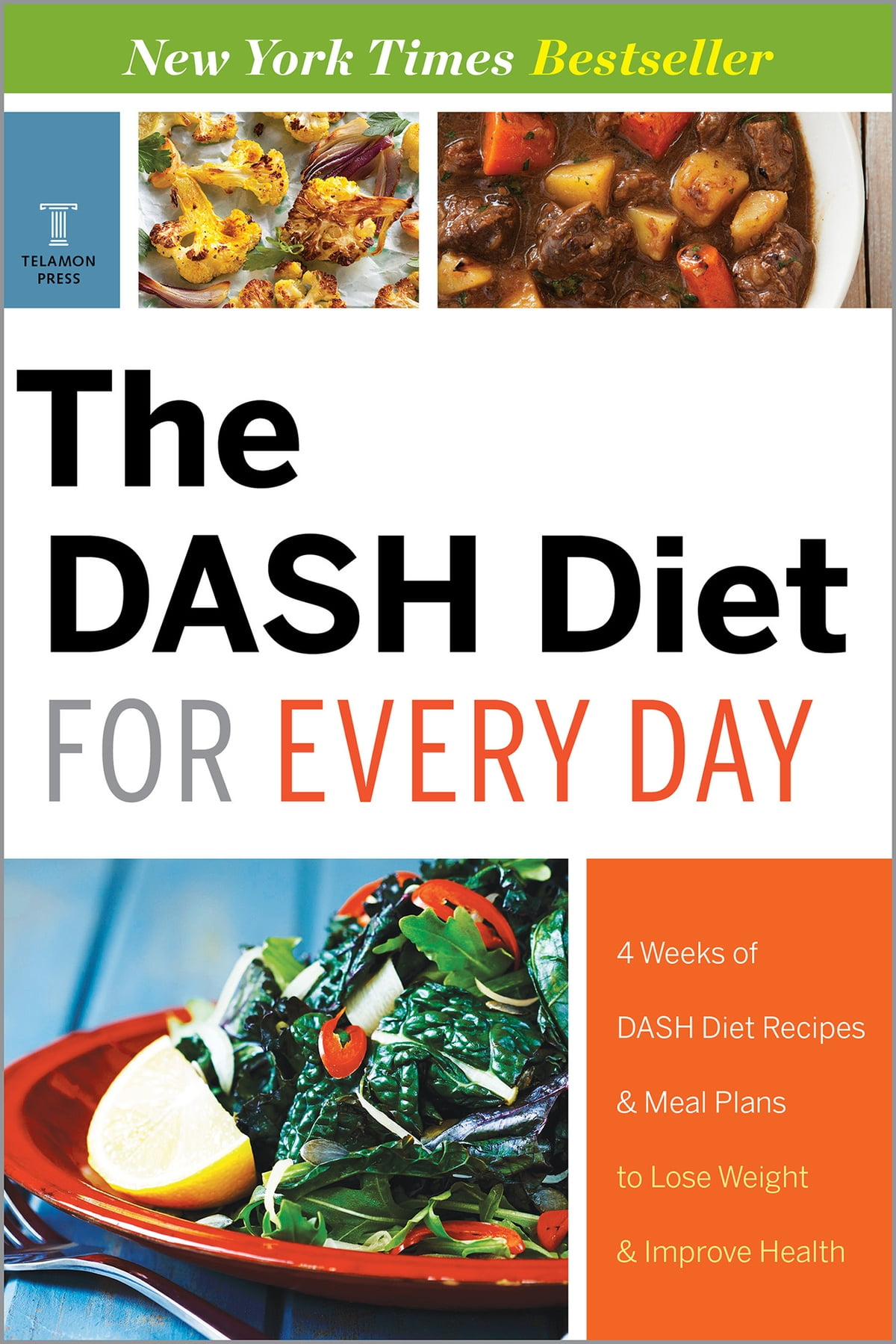 4 Day Diet Plans: The DASH Diet For Every Day: 4 Weeks Of DASH Diet Recipes
