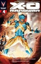 X-O Manowar (2012) Issue 4 ebook by Robert Venditti, Cary Nord, Stefano Gaudiano,...