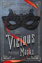 These Vicious Masks - A Swoon Novel ebook by Kelly Zekas, Tarun Shanker