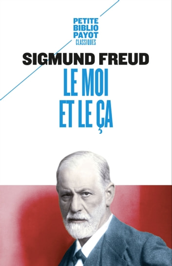Le moi et le ça ebook by Sigmund Freud,Elise Pestre