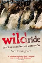Wild Ride ebook by Sam Everingham
