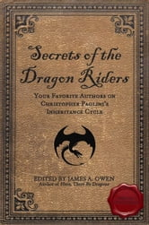 Secrets of the Dragon Riders - Your Favorite Authors on Christopher Paolini's Inheritance Cycle: Completely Unauthorized ebook by James A. Owen