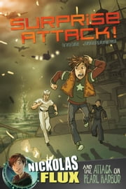Surprise Attack! - Nickolas Flux and the Attack on Pearl Harbor ebook by Terry Lee Collins,Amerigo Pinelli