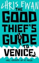 The Good Thief's Guide to Venice ebook by Chris Ewan