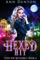 Hexed Hit - An Urban Fantasy Mystery ebook by Ann Denton
