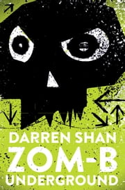 ZOM-B Underground ebook by Darren Shan