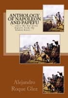 Anthology of Napoleon and Papefu. ebook by Alejandro Roque Glez