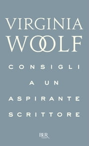 Consigli a un aspirante scrittore ebook by Virginia Woolf
